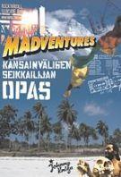 Madventures-kirja: Kansainvälisen seikkailijan opas